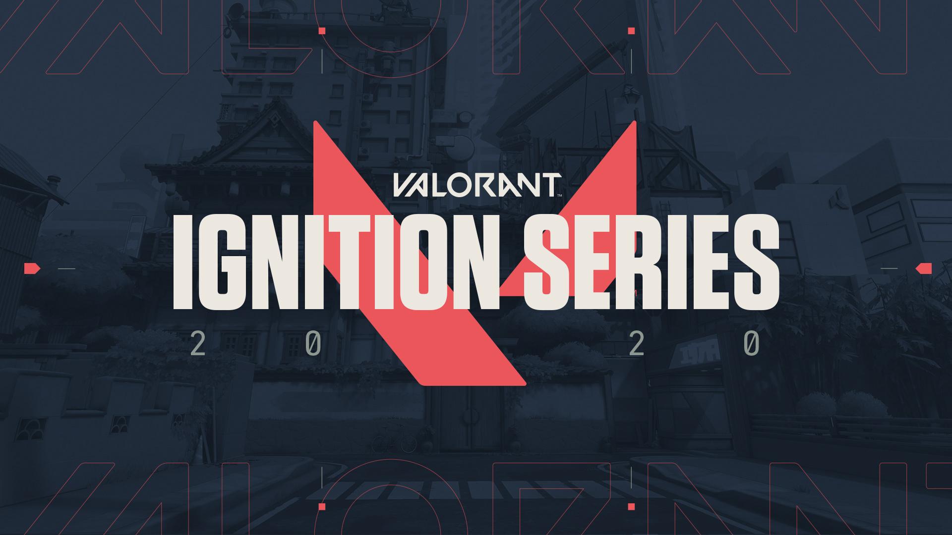 Valorant Ignition Series.