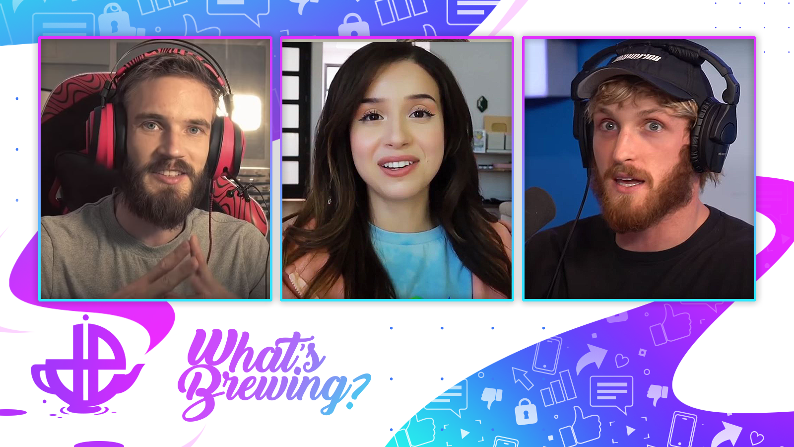 PewDiePie, Pokimane and Logan Paul sit side by side on the What's Brewing logo.