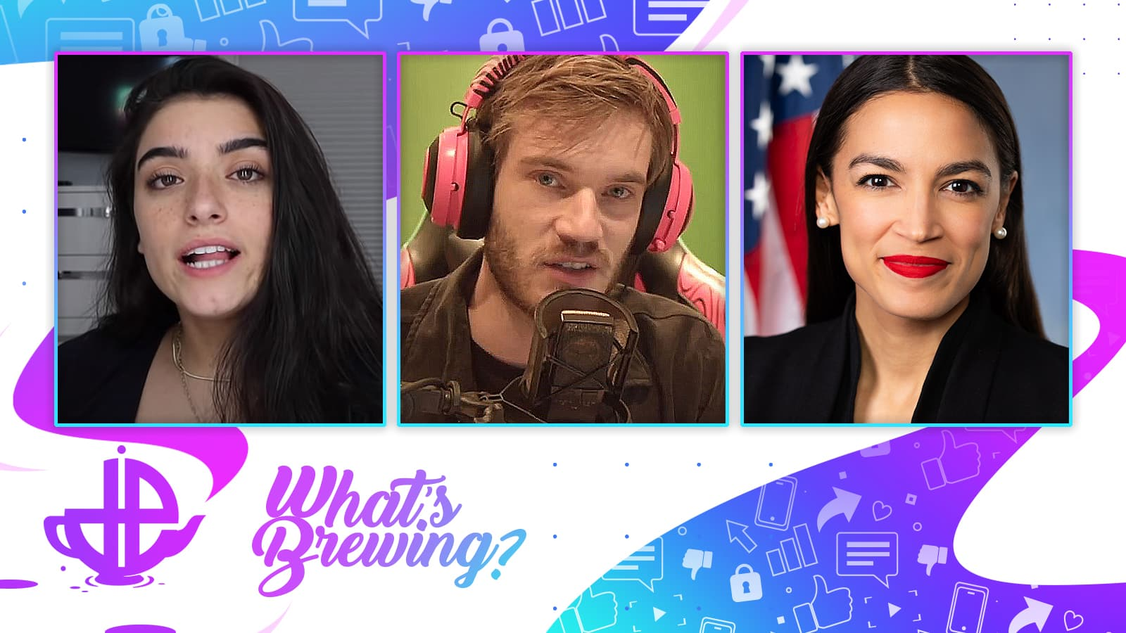 Photos of Dixie D'Amelio, PewDiePie and AOC are shown against the What's Brewing background.